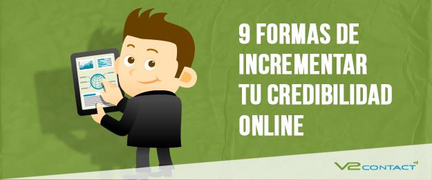 9 formas de incrementar tu credibilidad online