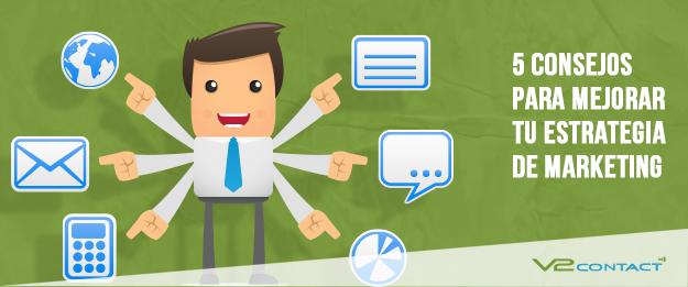 5 Consejos para mejorar tu estrategia de marketing