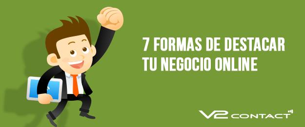 7 formas de destacar tu negocio online